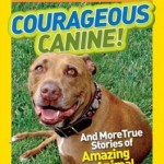 Kelly Milner Halls's COURAGEOUS CANINE!